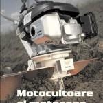 Motocultoare si Motosape